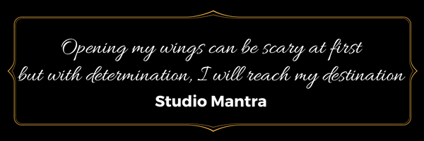 Opening my wings can be scary at first but with determination, I will reach my destination